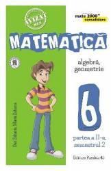 Matematica Clasa a 6-a Partea 2 Sem 2 Consolidare Ed.6 - Dan Zaharia