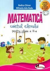 Matematica clasa a III-a caiet - Rodica Chiran Mihaela-Ada Radu
