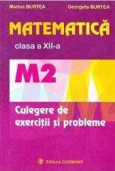 Matematica cls 12 M2 culegere de exercitii si probleme - Marius Burtea Georgeta Burtea
