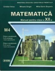 Matematica Cls 12 M4 - Cristian Voica Mihaela Singer Mihai Sorin Stupariu Carti