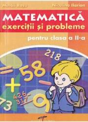Matematica cls 2 Exercitii si probleme - Mihail Rosu Niculina Ilarion