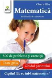 Matematica cls 3 - Eduard Dancila Ioan Dancila - Exercitii Teste Ghidul Parintelui