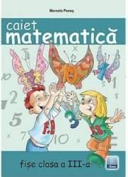 Matematica cls 3 caiet fise - Marcela Penes
