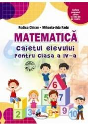 Matematica cls 4 - Caiet - Rodica Chiran Mihaela-Ada Radu