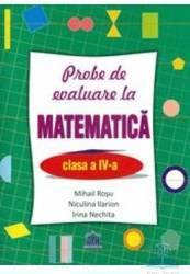Matematica Cls 4 Probe de evaluare - Mihail Rosu Niculina Ilarion Irina Nechita