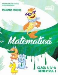 Matematica cls 4 Sem. 1 + CD - Mariana Mogos