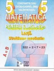 Matematica cls 5 lectii. Probleme rezolvate - Constantin Dinu