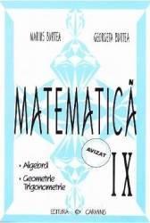 Matematica cls 9 algebra geometrie trigonometrie - Marius Burtea Georgeta Burtea