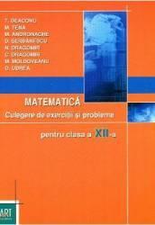 Matematica cls a 12-a - Culegere de exercitii si probleme - T. Deaconu M. Tena M. Andronache