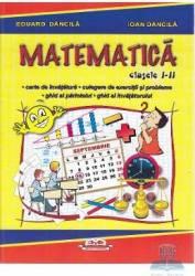 Matematica cls I - II. Carte de invatatura - Eduard Dancila Ioan Dancila