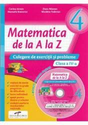 Matematica de la A la Z - Clasa a 4-a - Culegere de exercitii si probleme + CD - C. Istrate D. Macean M. Koszorus N. Tod