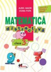 Matematica distractiva cls 3 ed.3 - Aurel Maior Doina Popa