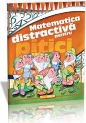 Matematica Distractiva Pentru Pitici - Ilinca Neac