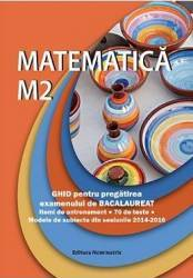 Matematica M2 Ghid pentru BAC - Petre Nachila Carti