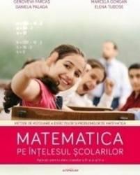 Matematica Pe Intelesul Scolarilor - Genoveva Farcas Marcela Gorgan Carti