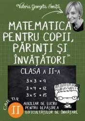 Matematica pentru copii parinti si invatatori - Clasa 2 - Caietul II - Valeria Georgeta Ionita