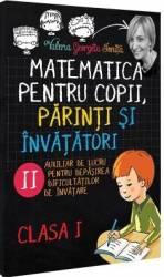 Matematica pentru copii parinti si invatatori cls 1 Caietul II - Valeria Georgeta Ionita