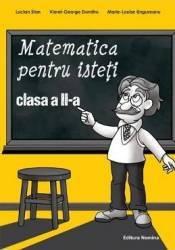Matematica pentru isteti clasa 2 - Lucian Stan Viorel-George Dumitru