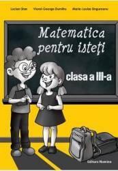 Matematica pentru isteti clasa 3 - Lucian Stan Viorel-George Dumitru