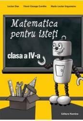 Matematica pentru isteti cls 4 - Lucian Stan Viorel-George Dumitru