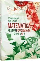Matematica pentru performanta clasa a 6-a - Eduard Dancila Ioan Dancila
