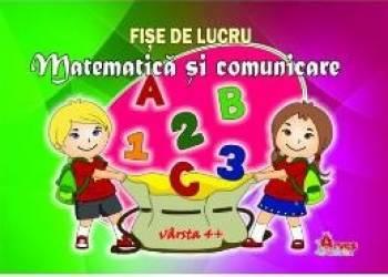 Matematica si comunicare 4 ani+ - Fise de lucru Carti