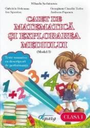 Matematica si explorarea mediului - Clasa 1 - Caiet model I - Mihaela Serbanescu