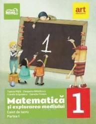 Matematica si explorarea mediului - Clasa 1. Partea 1 - Caiet - Tudora Pitila Cleopatra Mihailescu