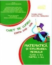 Matematica si explorarea mediului - clasa 2 - Caiet de lucru. Partea 2. 2015-2016 - Tudora Pitila Cleopatra Mihailescu
