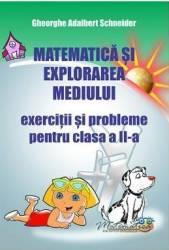 Matematica si explorarea mediului - Clasa 2 - Exercitii si probleme - Gheorghe Adalbert Schneider Carti