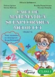 Matematica si explorarea mediului - Clasa a 1-a - Caiet Model A - Mihaela Serbanescu Carti