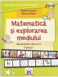 Matematica si explorarea mediului - Clasa a 2-a. Partea 1 - Manual - Stefan Pacearca Mariana Mogos