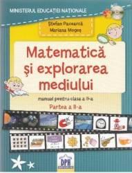 Matematica si explorarea mediului - Clasa a 2-a. Partea 2 - Manual - Stefan Pacearca Mariana Mogos