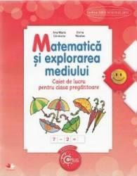 Matematica si explorarea mediului - Clasa pregatitoare - Caiet - Ana Maria Canavoiu Elena Niculae