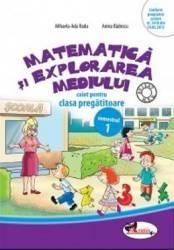 Matematica si explorarea mediului caiet clasa pregatitoare semestrul 1 - Mihaela-Ada Radu Anina Badescu