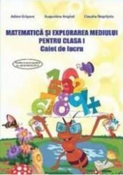 Matematica si explorarea mediului clasa 1 Caiet de lucru Ed.2013 - Adina Grigore Augustina Anghel Claudia Negritoiu