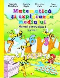 Matematica si explorarea mediului Clasa 1 Partea 1 + CD - Gabriela Barbulescu Daniela Besliu