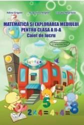 Matematica si explorarea mediului clasa 2 Caiet - Adina Grigore Augustina Anghel