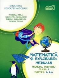 Matematica si explorarea mediului clasa I partea II + Cd - Tudora Pitila Cleopatra Mihailescu