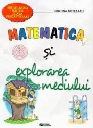 Matematica si explorarea mediului clasa pregatitoare - Cristina Botezatu Carti