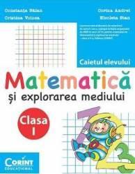 Matematica si explorarea mediului cls 1 caiet - Constanta Balan Corina Andrei Cristina Voinea Nicoleta Stan