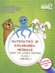 Matematica si explorarea mediului Cls 1 Partea 1 Caiet - Tudora Pitila Cleopatra Mihailescu Carti