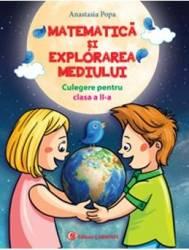 Matematica si explorarea mediului cls 2 culegere - Anastasia Popa title=Matematica si explorarea mediului cls 2 culegere - Anastasia Popa