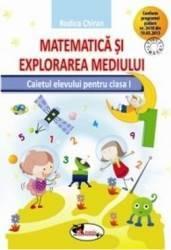 Matematica si explorarea mediului cls I caiet - Rodica Chiran