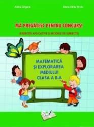 Matematica si explorarea mediului. Ma pregatesc pentru concurs - Clasa 2 - Adina Grigore Elena Otilia Tiroiu