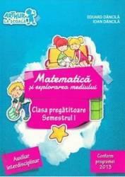 Matematica si explorarea mediului Sem.1 Clasa pregatitoare - Eduard Dancila Ioan Dancila