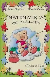 Matematica si Marty clasa 4 - Mihaela Crivac Adina Grigore