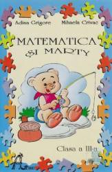 Matematica Si Marty Cls 3 - Mihaela Crivac Adina Grigore
