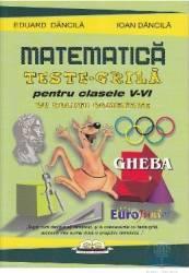 Matematica teste grila pentru clasele V-VI - Eduard Dancila Ioan Dancila