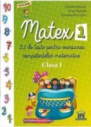 Matex 1 - 32 de teste pentru exersarea competentelor matematice - Clasa 1 - Camelia Burlan Irina Negoita